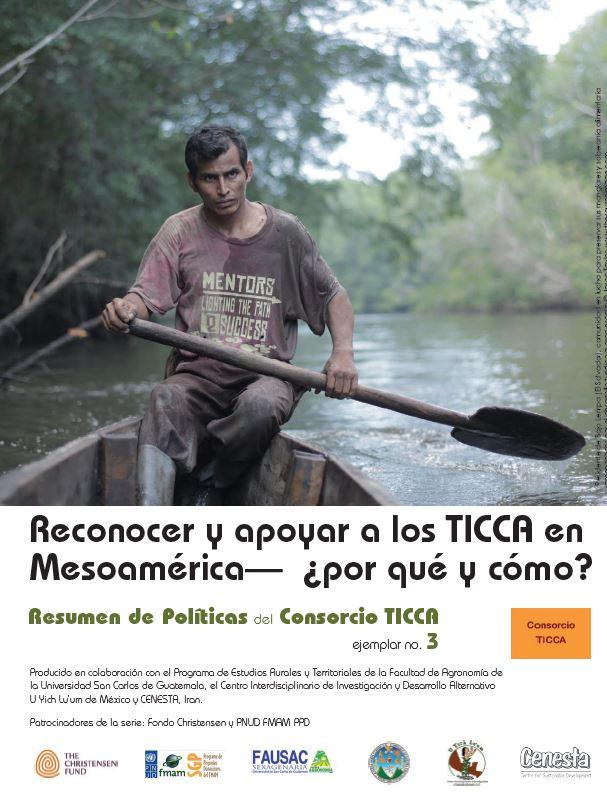 Reconocer y apoyar a los TICCA en Mesoamérica— ¿por qué y cómo?