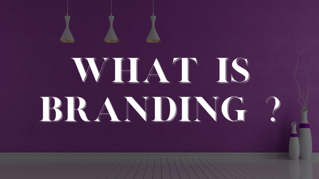 Branding, what is it anyway ?
