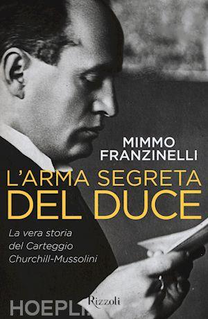 Larma Segreta Del Duce  Franzinelli Mimmo  Libro Rizzoli 042015  HOEPLIit