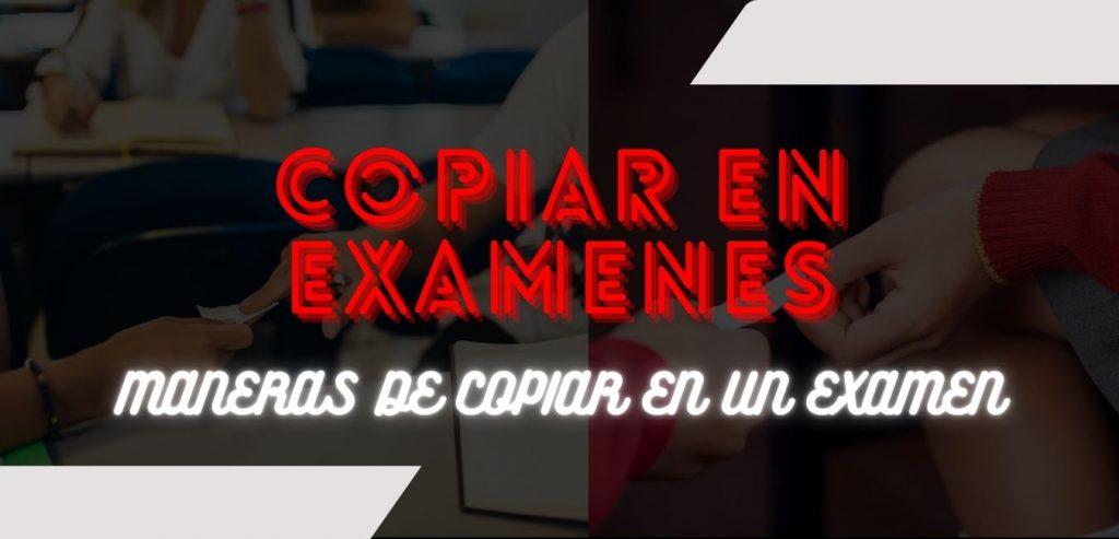 Maneras De Copiar En Un Examen
