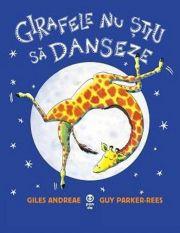 """""""Girafele nu ştiu să danseze"""", de Giles Andreae"""