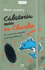 """""""Călătoria mea cu Charlie"""", de Mark Lowery"""