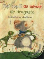 """Toți copiii au nevoie de dragoste"", de Brigitte Weninger"