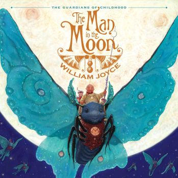 """The Man in the Moon"", by William Joyce"