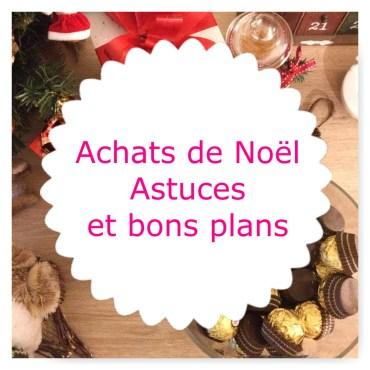 Achats de Noel astuces et bons plans