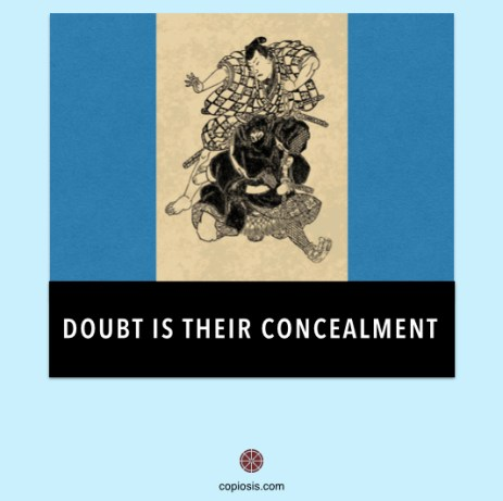 Doubt is their concealment