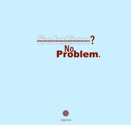 No solution no problem.001