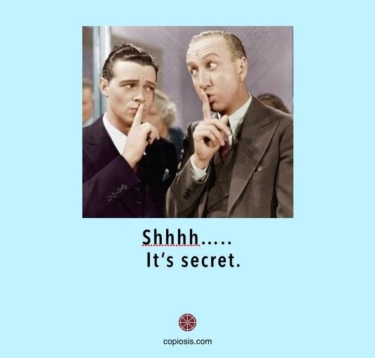 its secret