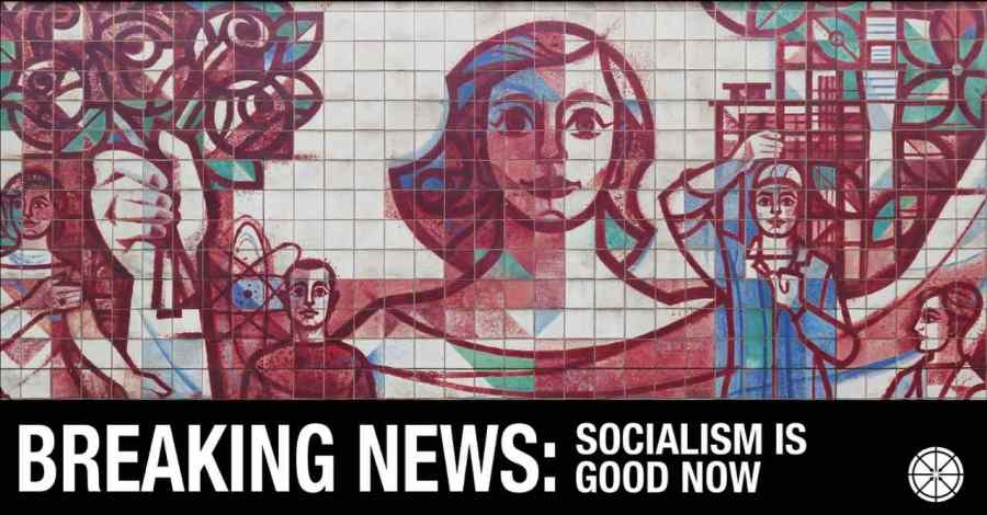 SOCIALISM IS GOOD NOW Dmitri Popov