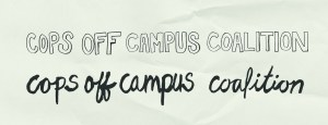 """""""cops off campus coalition,"""" printed and in cursive, on a piece of paper"""
