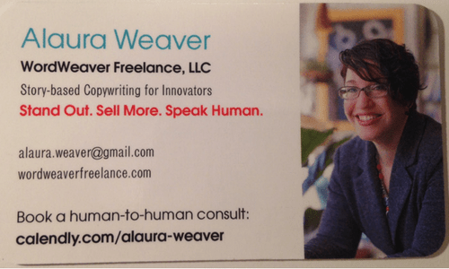 """""""Alaura Weaver, Story-based Copywriting for Innovators"""" has a more targeted ring to it, doesn't it?"""