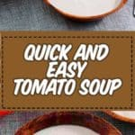 , Quick and Easy Homemade Tomato Soup Recipe For Cold Nights