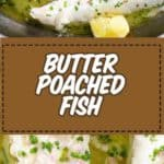 , Butter Poached Fish – an easy and delicious way to cook fish