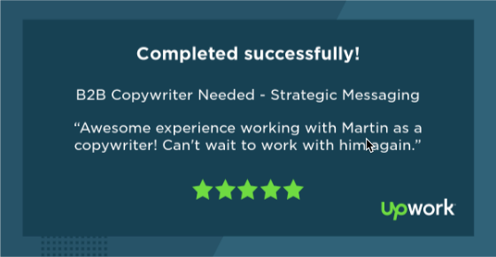 "Five-star Upwork review reading ""Awesome experience working with Martin as a copywriter! Can't wait to work with him again."""