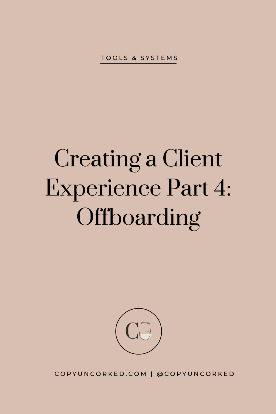 Client a Client Experience Part 4: Offboarding - copyuncorked.com - The CU Blog