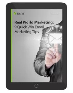 Real World Marketing 9 Quick Win Email Marketing Tips Adestra