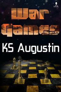 War Games by K.S. Augustin