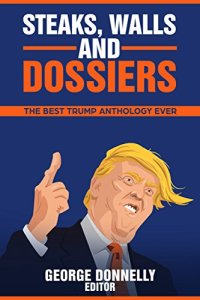Steaks, Walls and Dossiers: The Best Trump Anthology Ever