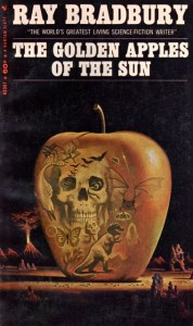 The Golden Apples of the Sun by Ray Bradbury