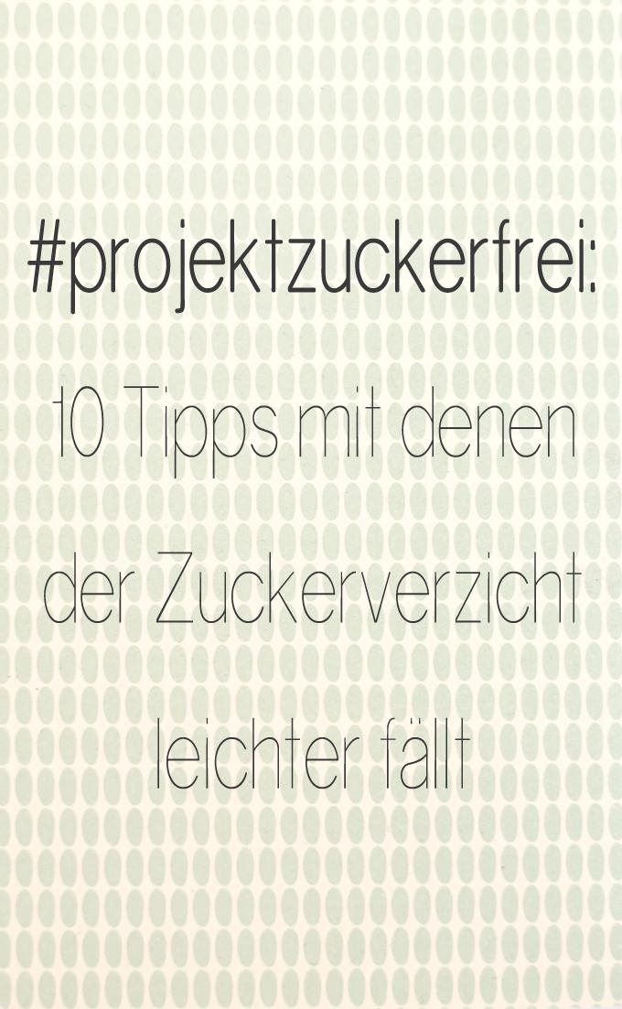 Projekt Zuckerfrei 10 Tipps Kopie