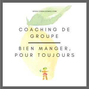 Bien manger pour toujours: coaching de groupe
