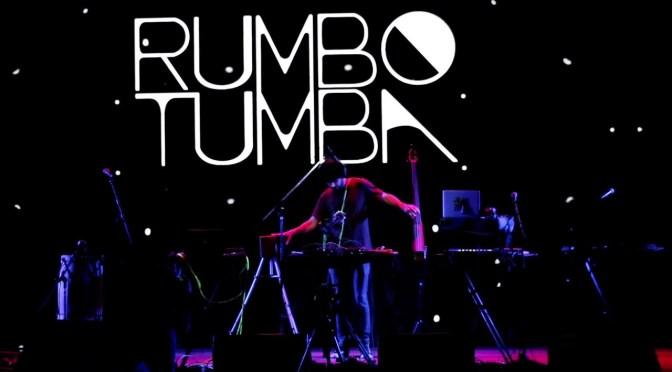 """RUMBO TUMBA – En vivo en """"La Cúpula del CCK"""""""