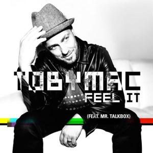Feel It Toby Mac