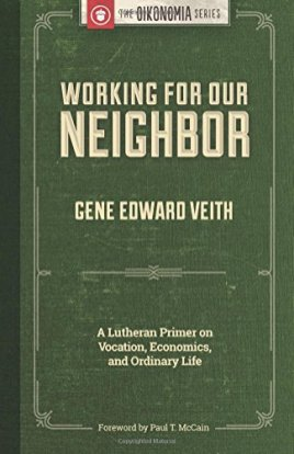 Working for our Neighbor by Gene Veith