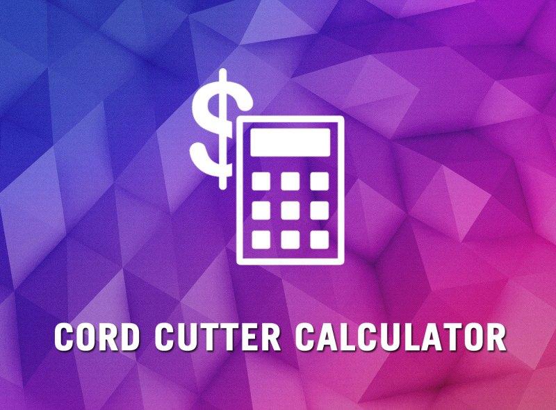 Cord cutter calculator