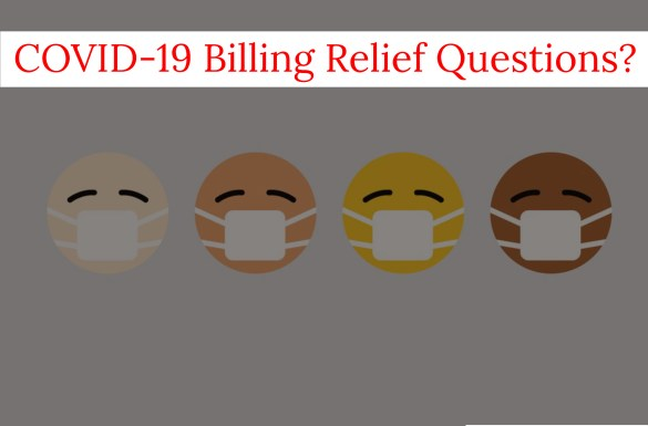 COVID 19 Billing Relief Questions