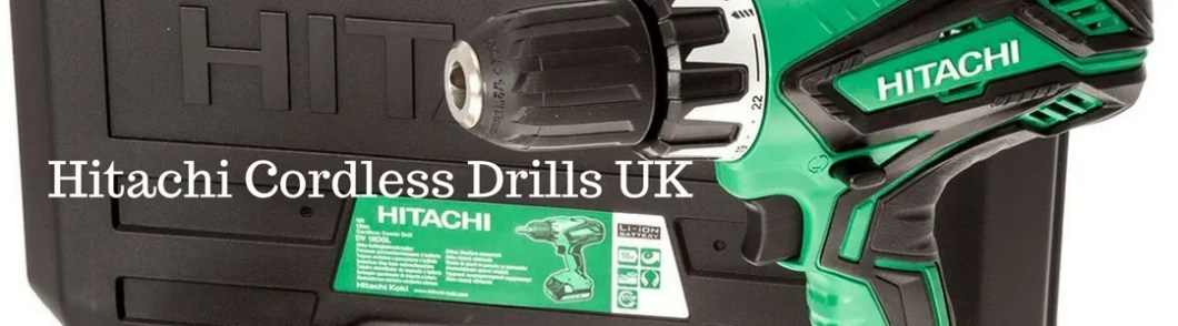 Hitachi Cordless Drills Reviews