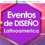 Eventos de DISEÑO en Latinoamérica