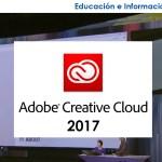 Adobe CC 2017 Novedades la suite de Diseño mas Potente