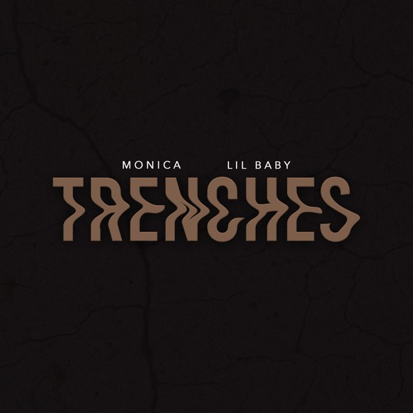 Monica & Lil Baby TRENCHES Mp3 Dpwnload