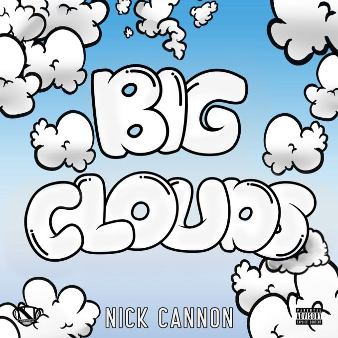 Nick Cannon Big Clouds Mp3 Download