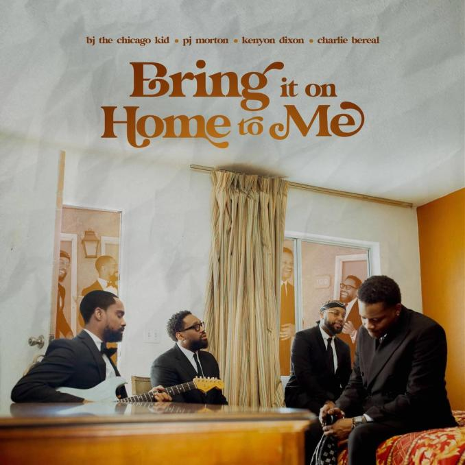 BJ The Chicago Kid & PJ Morton Bring It On Home To Me Mp3 Download