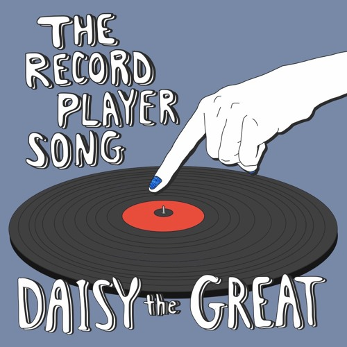 Daisy the Great The Record Player Song Mp3 Download