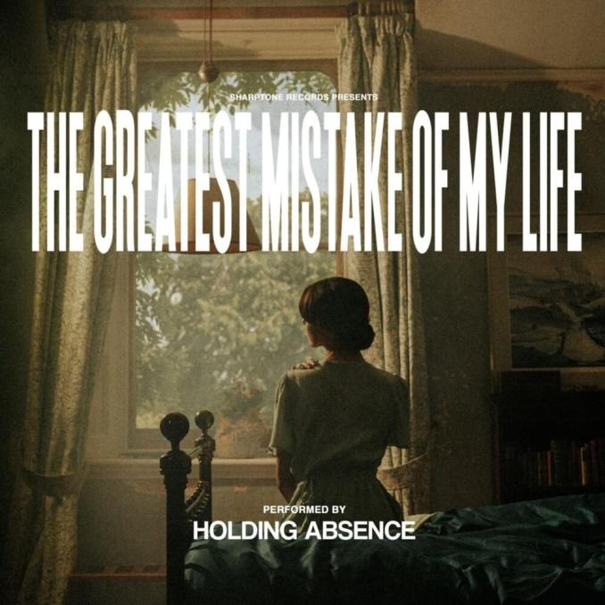 Holding Absence The Greatest Mistake of My Life Zip Download