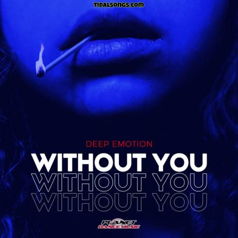 Deep Emotion Without You Mp3 Download