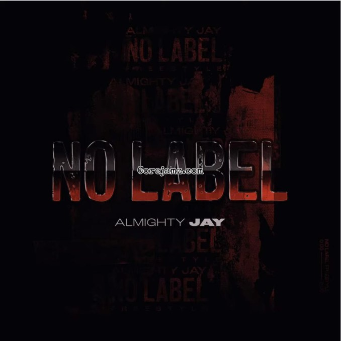 Almighty Jay No Label Mp3 Download