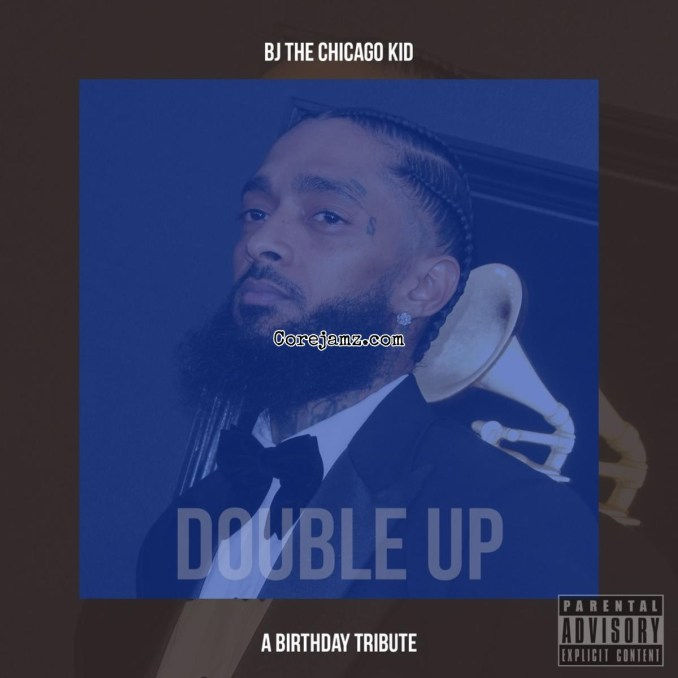 BJ The Chicago Kid Double Up Mp3 Download