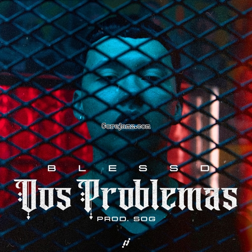 Bleesd Dos Problemas (official Remix) Mp3 Download