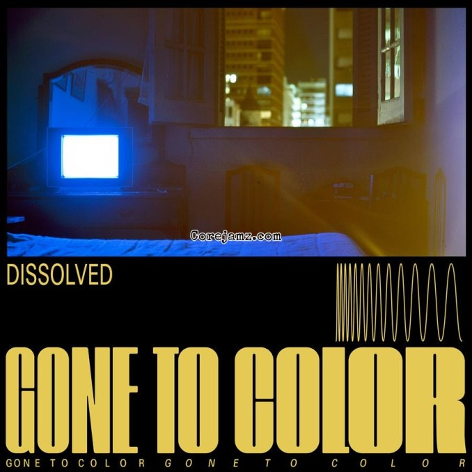 Gone To Color Dissolved Mp3 Download