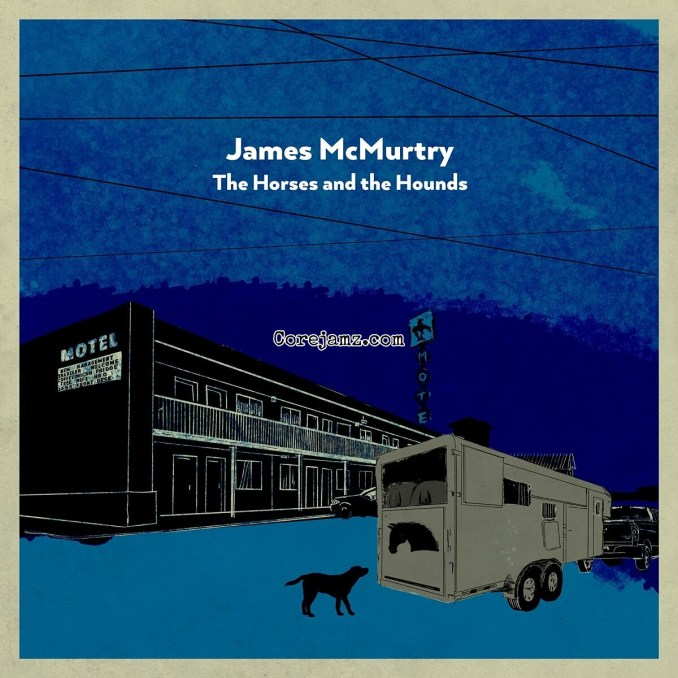 James McMurtry The Horses & The Hounds Zip Download