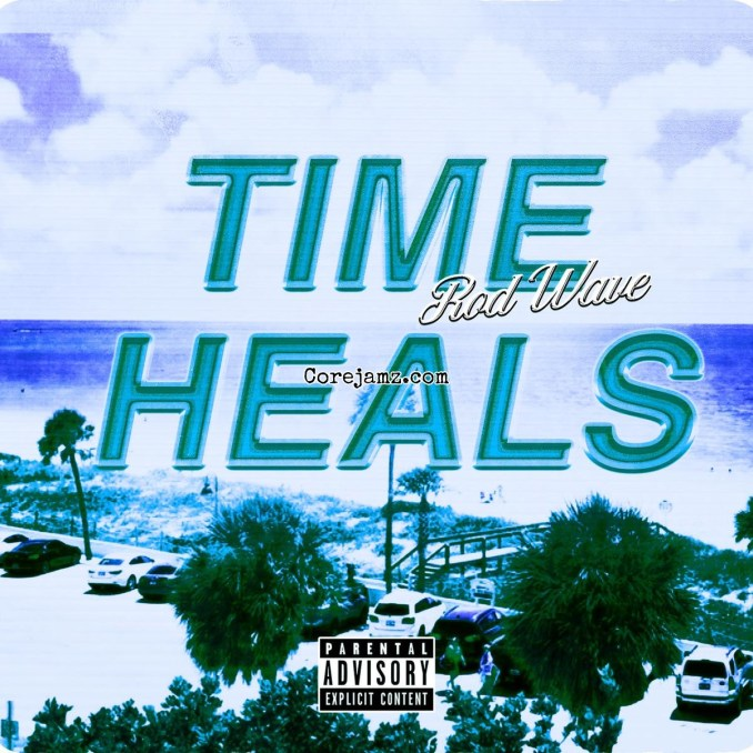 Rod Wave Time Heals Mp3 Download