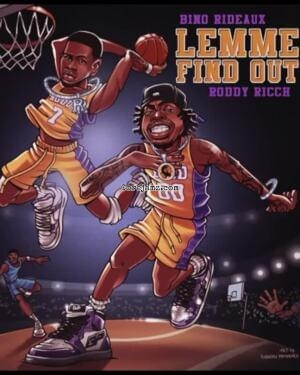 Bino Rideaux & Roddy Ricch Lemme Find Out Mp3 Download