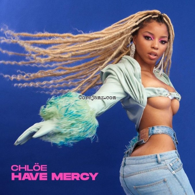 Chloe Bailey Have Mercy Mp3 Download