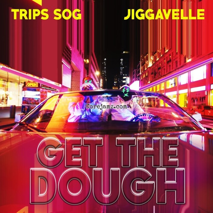 Trips SOG Get The Dough Mp3 Download