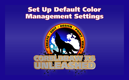 Set Up Default CorelDRAW Color Management Settings