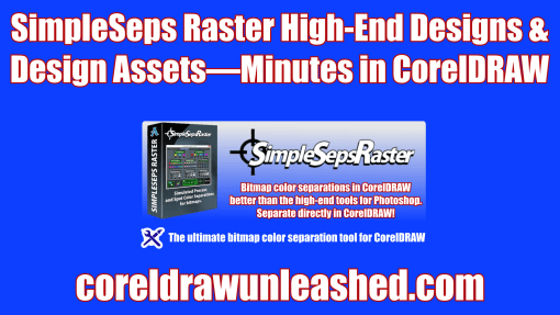 SimpleSeps Raster High-End Designs and Design Assets in Minutes in CorelDRAW
